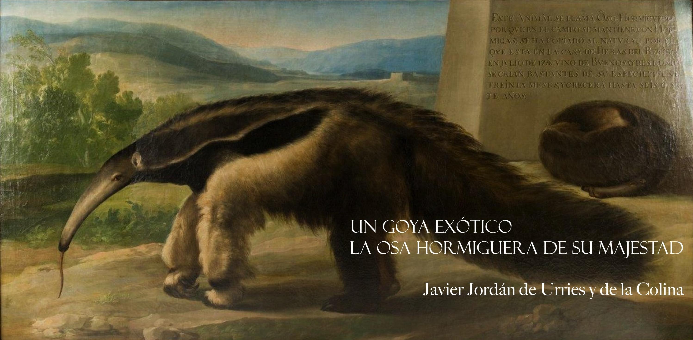 Un Goya exótico. La Osa Hormiguera de Su Majestad