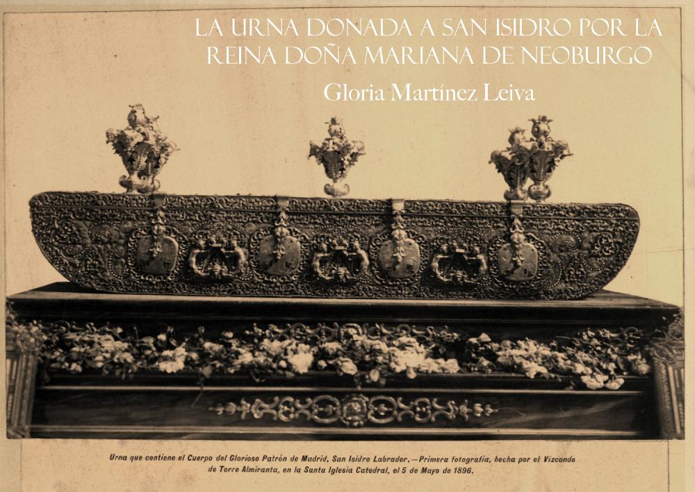La urna donada a San Isidro por la reina Doña Mariana de Neoburgo
