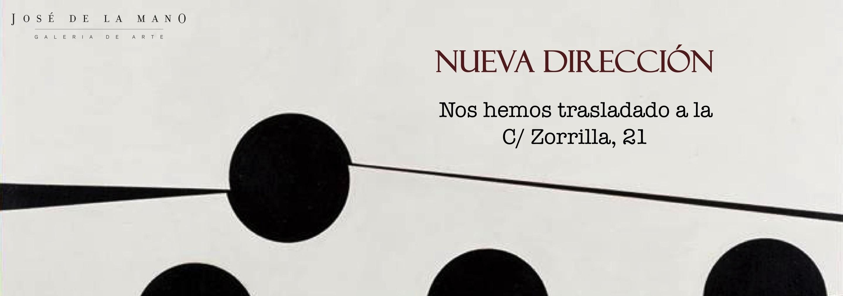 Nueva dirección de la Galeria José de la Mano. C/ Zorrilla, 21.