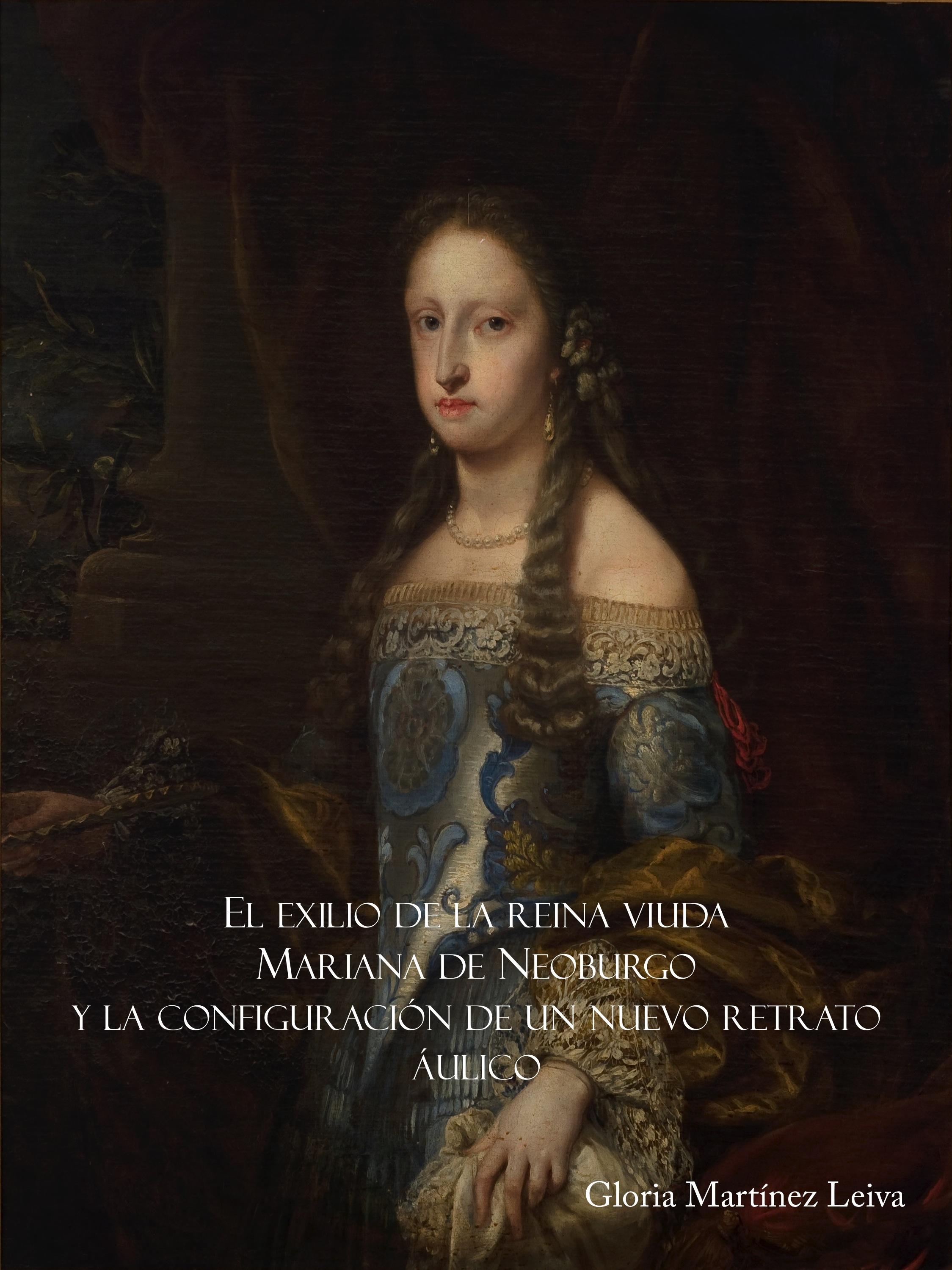 El exilio de la reina viuda Mariana de Neoburgo y la configuración de un nuevo retrato aúlico