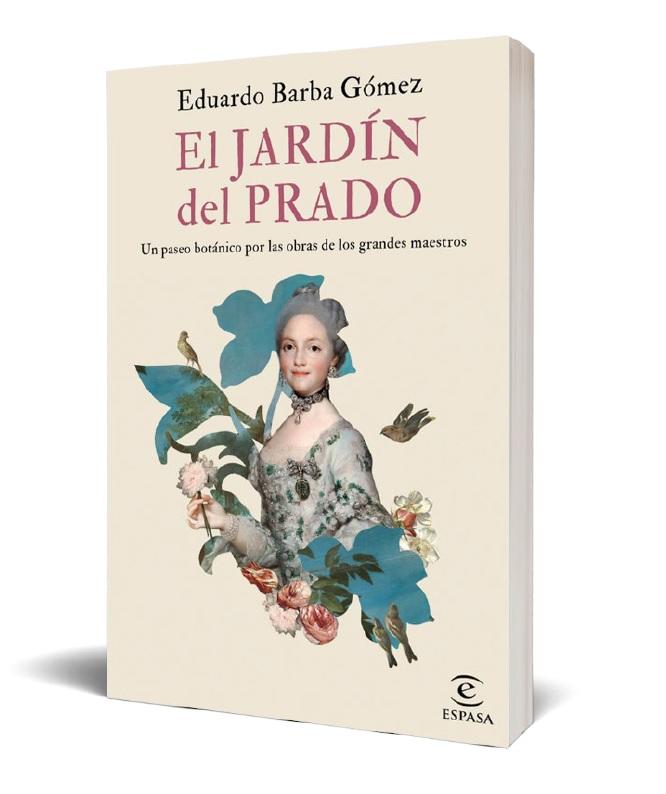 El Jardín del Prado. Un paseo botánico por las obras de los grandes maestros