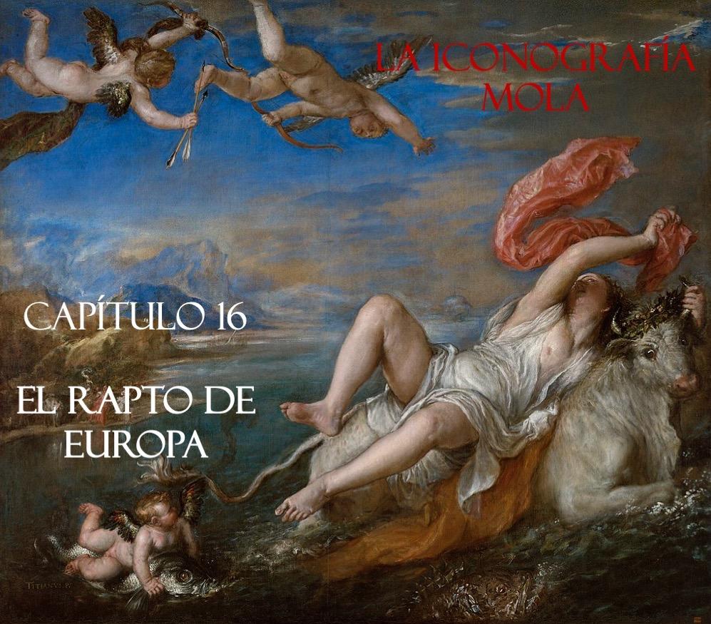 La Iconografía Mola – Cap. 16: El Rapto de Europa