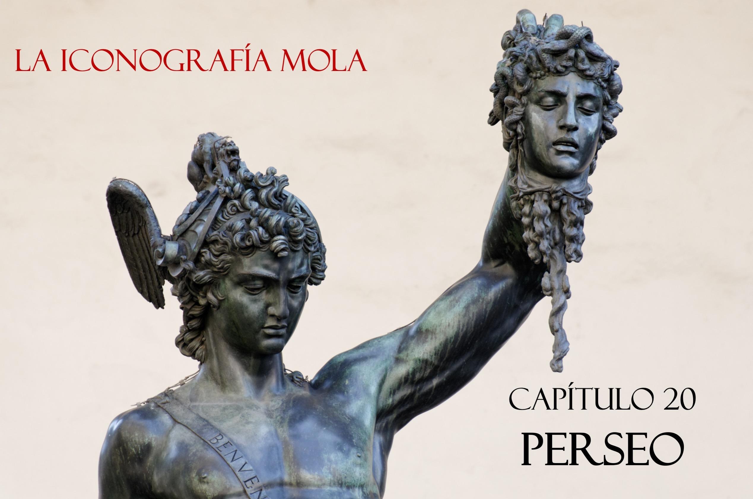 La Iconografía Mola – Cap. 20: Perseo