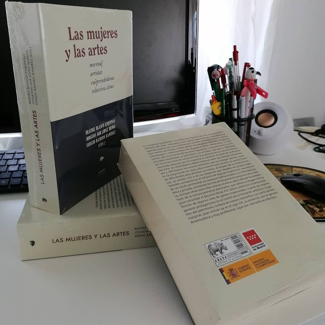 """Cuéntame un libro – Beatriz Blasco, Jonatan J. López y Sergio Ramiro (Eds.) """"Las Mujeres y las artes. Mecenas, artistas, emprendedoras coleccionistas""""."""